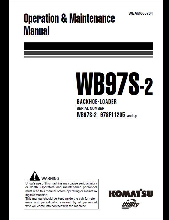 komatsu wb97s 2 backhoe loader operation maintenance manual a rh arepairmanual com Operations and Maintenance Manual for Lab Safety Operations and Maintenance Manual for Lab Safety