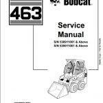 bobcat 463 skid steer loader service repair workshop manual instant bobcat 463 skid steer loader service repair workshop manual 538911001 539011001 this manual content all service repair maintenance
