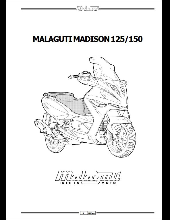 Malaguti Madison 125/150 Motocycle Service Repair Workshop ... on lighting diagrams, transformer diagrams, smart car diagrams, honda motorcycle repair diagrams, hvac diagrams, series and parallel circuits diagrams, switch diagrams, electronic circuit diagrams, motor diagrams, battery diagrams, led circuit diagrams, sincgars radio configurations diagrams, internet of things diagrams, gmc fuse box diagrams, pinout diagrams, engine diagrams, friendship bracelet diagrams, electrical diagrams, troubleshooting diagrams,