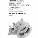 New Holland Grain Head 960/970/971/972/973 Wobble Box Service Repair Manual