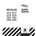 New Holland 2212/2214/2216/2218/2322/2324/2326/2328 Windrow Forage Headers Service Repair Manual